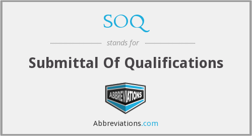SOQ - Submittal Of Qualifications