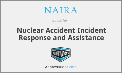NAIRA - Nuclear Accident Incident Response and Assistance