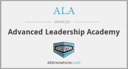 ALA - Advanced Leadership Academy