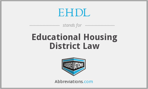 EHDL - Educational Housing District Law