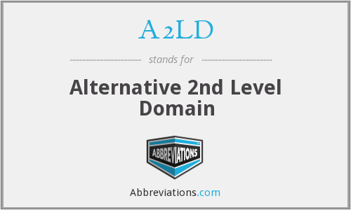 A2LD - Alternative 2nd Level Domain