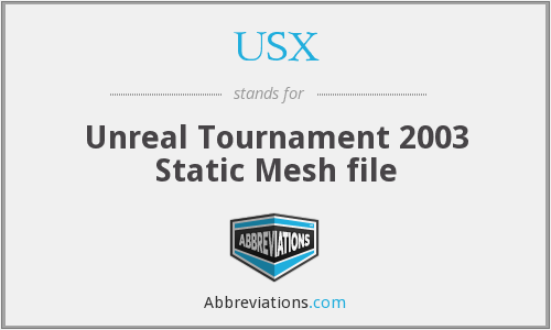 USX - Unreal Tournament 2003 Static Mesh file