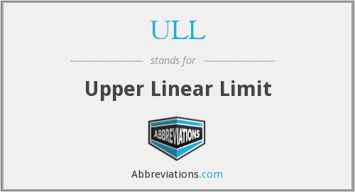 ULL - Upper Linear Limit