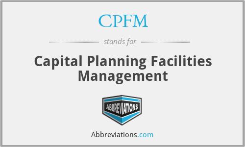 CPFM - Capital Planning Facilities Management