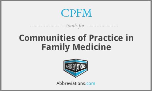 CPFM - Communities of Practice in Family Medicine