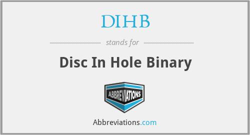 DIHB - Disc In Hole Binary