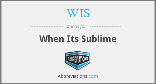 WIS - When Its Sublime