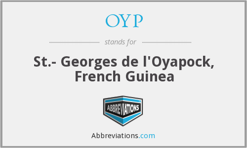 OYP - St.- Georges de l'Oyapock, French Guinea