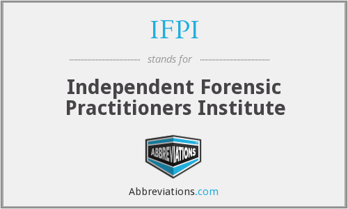 IFPI - Independent Forensic Practitioners Institute
