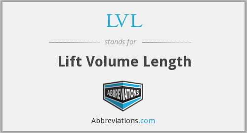 LVL - Lift Volume Length