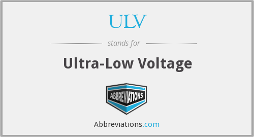 ULV - Ultra-Low Voltage