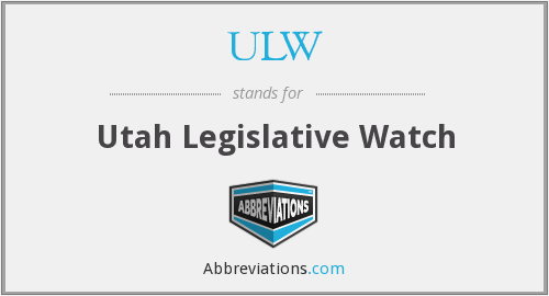 ULW - Utah Legislative Watch