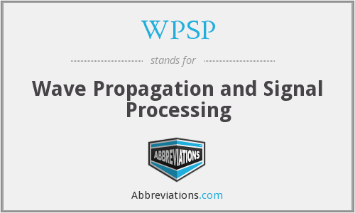 WPSP - Wave Propagation and Signal Processing