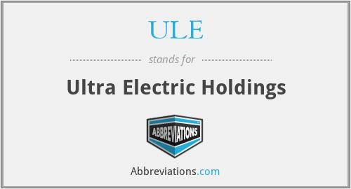 ULE - Ultra Electric Holdings