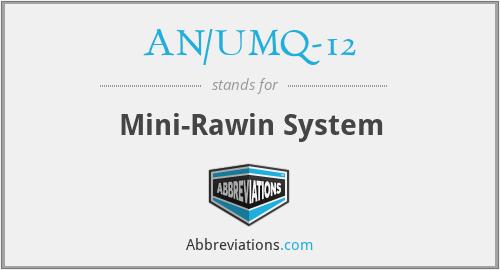 AN/UMQ-12 - Mini-Rawin System