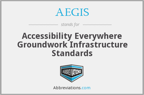 AEGIS - Accessibility Everywhere Groundwork Infrastructure Standards