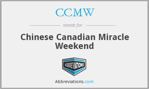 CCMW - Chinese Canadian Miracle Weekend