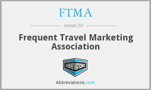 What does FTMA stand for?