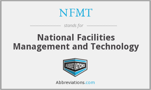 What does NFMT stand for?