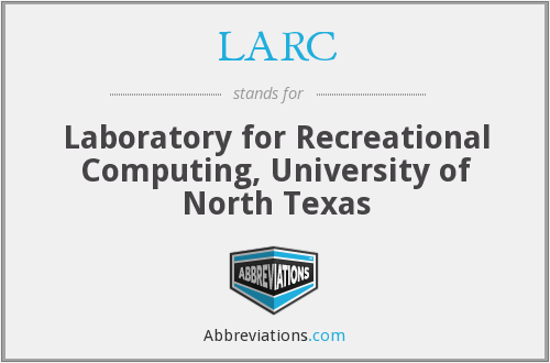 LARC - Laboratory for Recreational Computing, University of North Texas