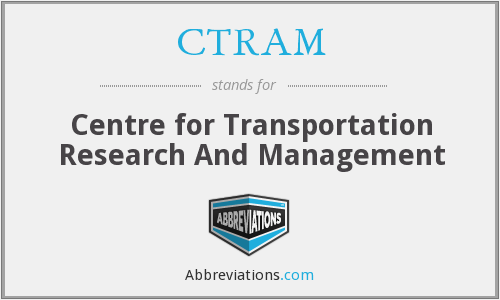 CTRAM - Centre for Transportation Research And Management