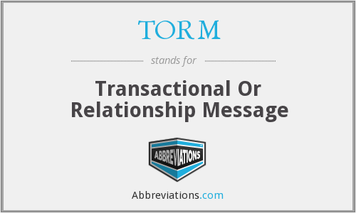 TORM - Transactional Or Relationship Message