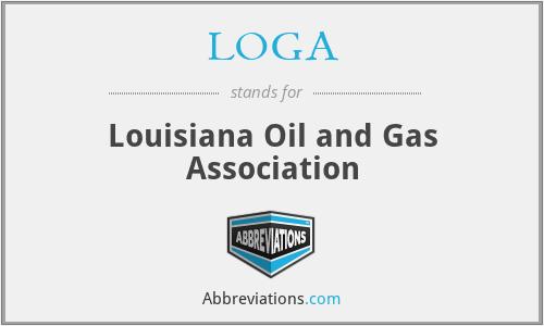 LOGA - Louisiana Oil and Gas Association