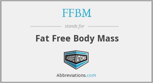 FFBM - Fat Free Body Mass