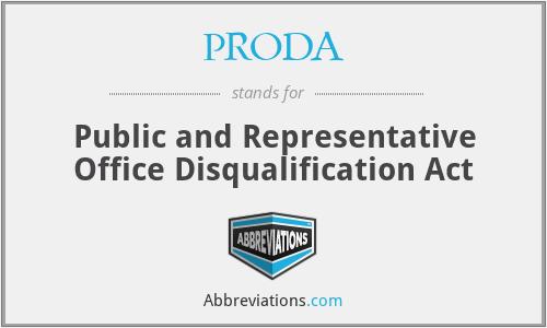 PRODA - Public and Representative Office Disqualification Act