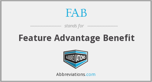FAB - Feature Advantage Benefit