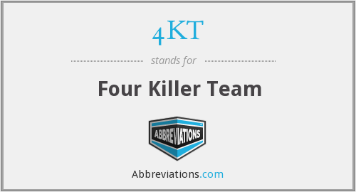 4KT - Four Killer Team