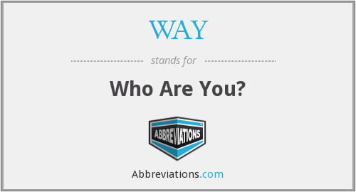WAY - Who Are You?