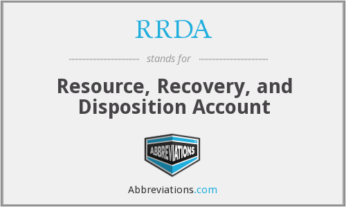 RRDA - Resource, Recovery, and Disposition Account