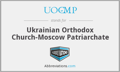 UOC-MP - Ukrainian Orthodox Church-Moscow Patriarchate