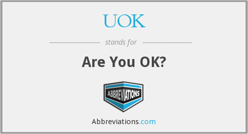 UOK - Are You OK?