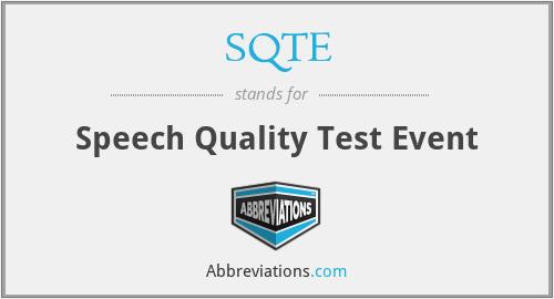 SQTE - Speech Quality Test Event