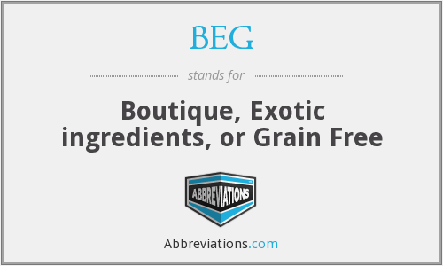 BEG - Boutique, Exotic ingredients, or Grain Free