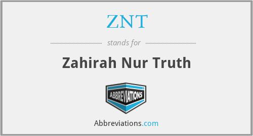 ZNT - Zahirah Nur Truth