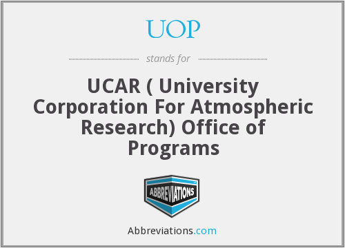 UOP - UCAR ( University Corporation For Atmospheric Research) Office of Programs