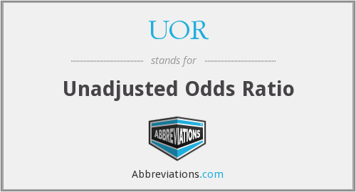 UOR - Unadjusted Odds Ratio