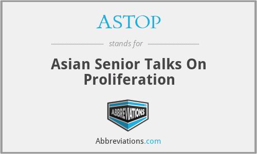 ASTOP - Asian Senior Talks On Proliferation