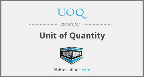 UOQ - Unit of Quantity