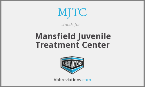 MJTC - Mansfield Juvenile Treatment Center