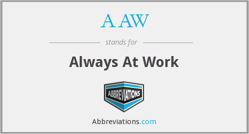 AAW - Always At Work
