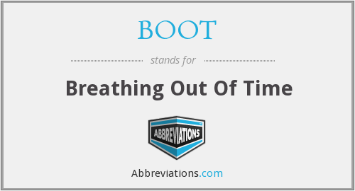 BOOT - Breathing Out Of Time