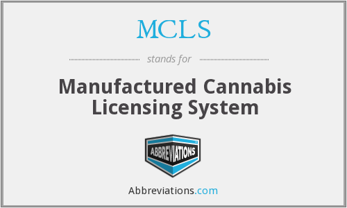 MCLS - Manufactured Cannabis Licensing System