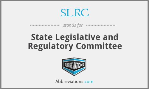 SLRC - State Legislative and Regulatory Committee