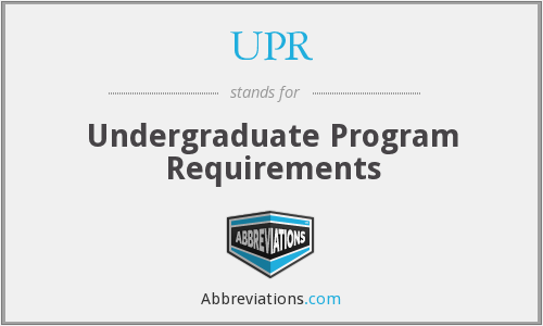 UPR - Undergraduate Program Requirements