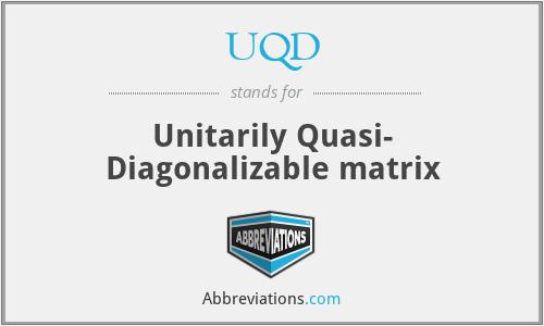 UQD - Unitarily Quasi- Diagonalizable matrix