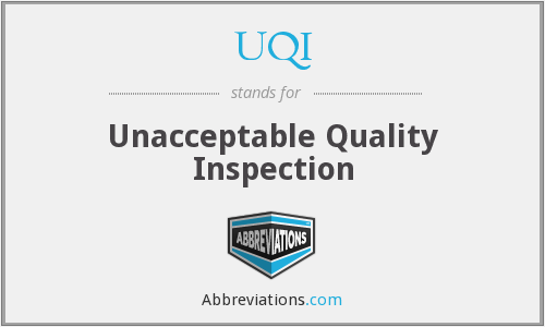 UQI - Unacceptable Quality Inspection